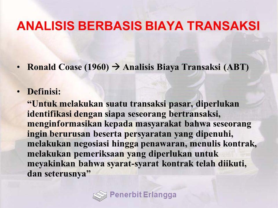 """ANALISIS BERBASIS BIAYA TRANSAKSI Ronald Coase (1960)  Analisis Biaya Transaksi (ABT) Definisi: """"Untuk melakukan suatu transaksi pasar, diperlukan id"""