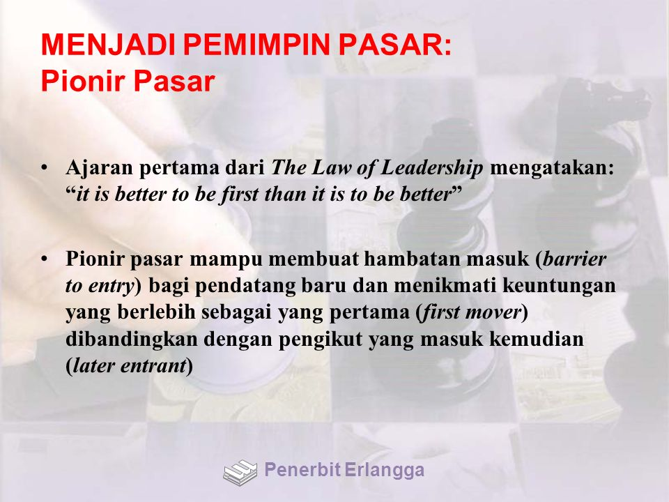 "MENJADI PEMIMPIN PASAR: Pionir Pasar Ajaran pertama dari The Law of Leadership mengatakan: ""it is better to be first than it is to be better"" Pionir p"