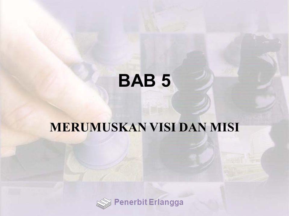 BAB 5 MERUMUSKAN VISI DAN MISI Penerbit Erlangga
