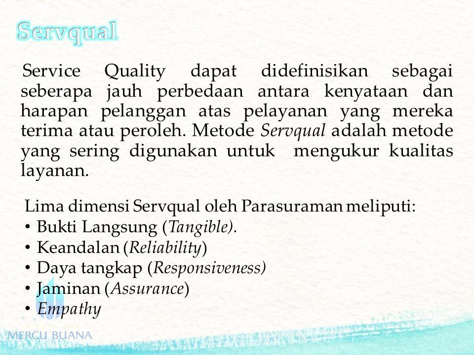 Service Quality dapat didefinisikan sebagai seberapa jauh perbedaan antara kenyataan dan harapan pelanggan atas pelayanan yang mereka terima atau peroleh.