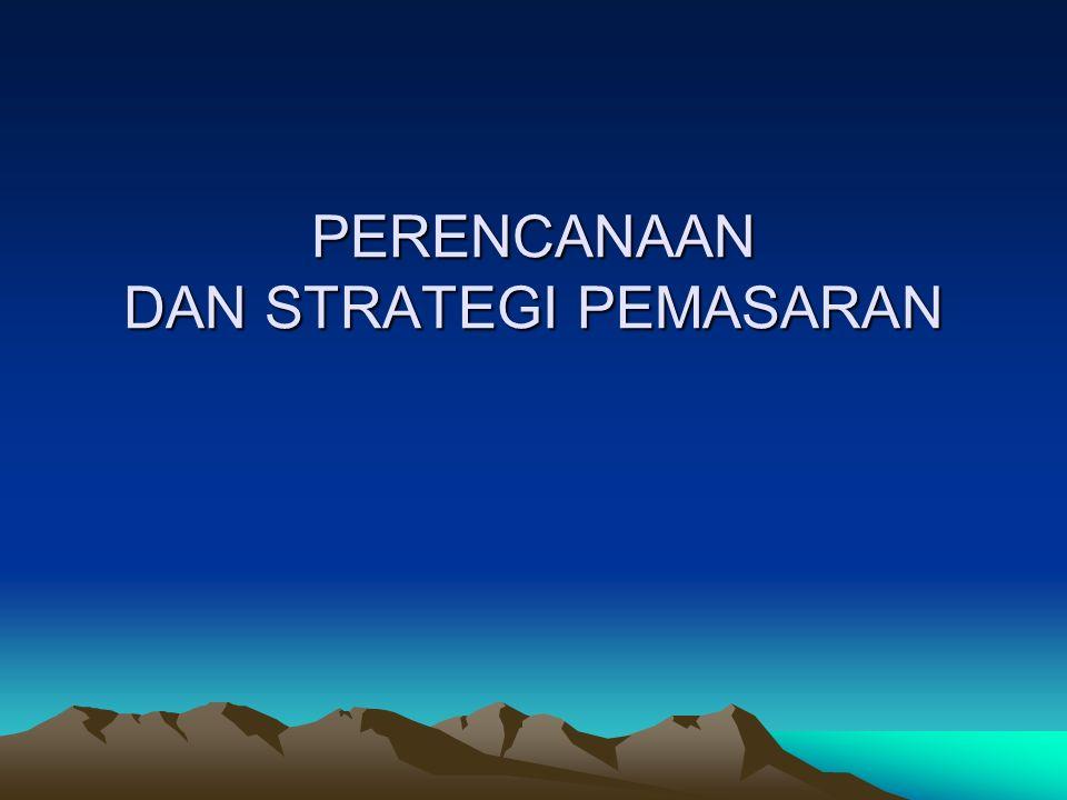 Perencanaan manajemen strategis Seluruh perusahaan Menyesuaikan sumber Daya dengan peluang PERENCANAAN PEMASARAAN 1.Menentukan Tujuan 2.Mengevaluasi Peluang 3.Menciptakan Strategis Pemasaran 4.Mempersiapkan Rencana Pemasaran 5.Menyusun Program Pemasaran MENGELOLA RENCANA DAN PROGRAM PEMASARAN Mengukur Hasil Mengevaluasi Kemajuan Mengimplementasikan rencana dan Program pemasaran Proses Manajemen Pemasaran