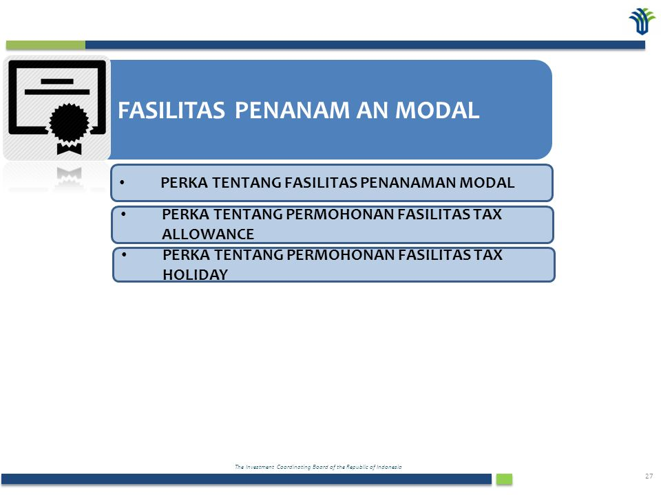 The Investment Coordinating Board of the Republic of Indonesia 27 FASILITAS PENANAM AN MODAL PERKA TENTANG FASILITAS PENANAMAN MODAL PERKA TENTANG PER
