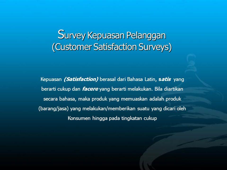 Kepuasan (Satisfaction) berasal dari Bahasa Latin, satis yang berarti cukup dan facere yang berarti melakukan.