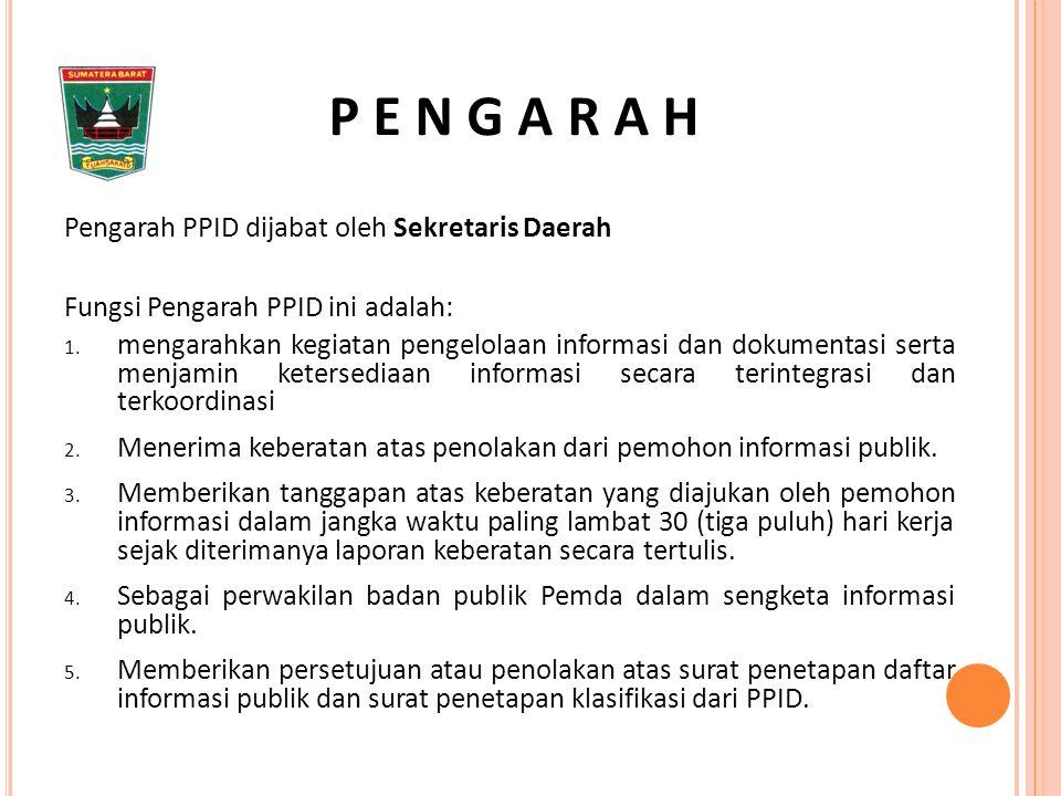Pengarah PPID dijabat oleh Sekretaris Daerah Fungsi Pengarah PPID ini adalah: 1.