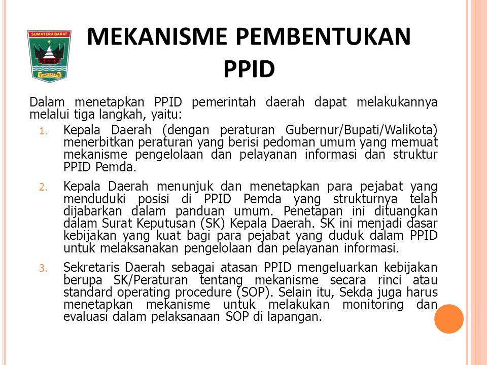 Dalam menetapkan PPID pemerintah daerah dapat melakukannya melalui tiga langkah, yaitu: 1.