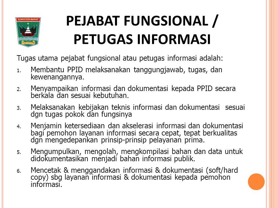 Tugas utama pejabat fungsional atau petugas informasi adalah: 1.