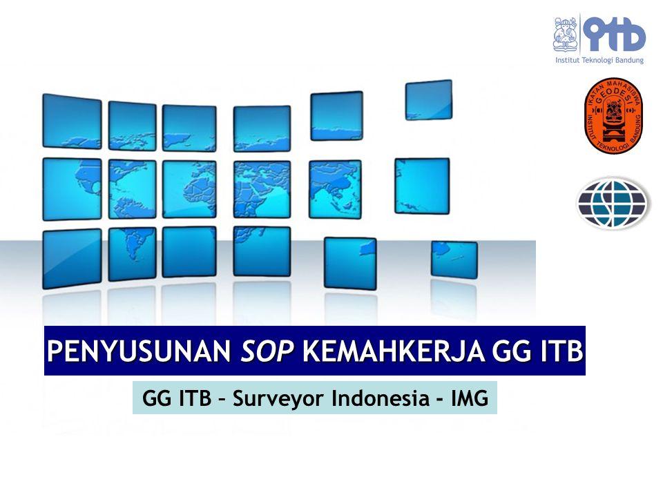 PENYUSUNAN SOP KEMAHKERJA GG ITB GG ITB – Surveyor Indonesia - IMG
