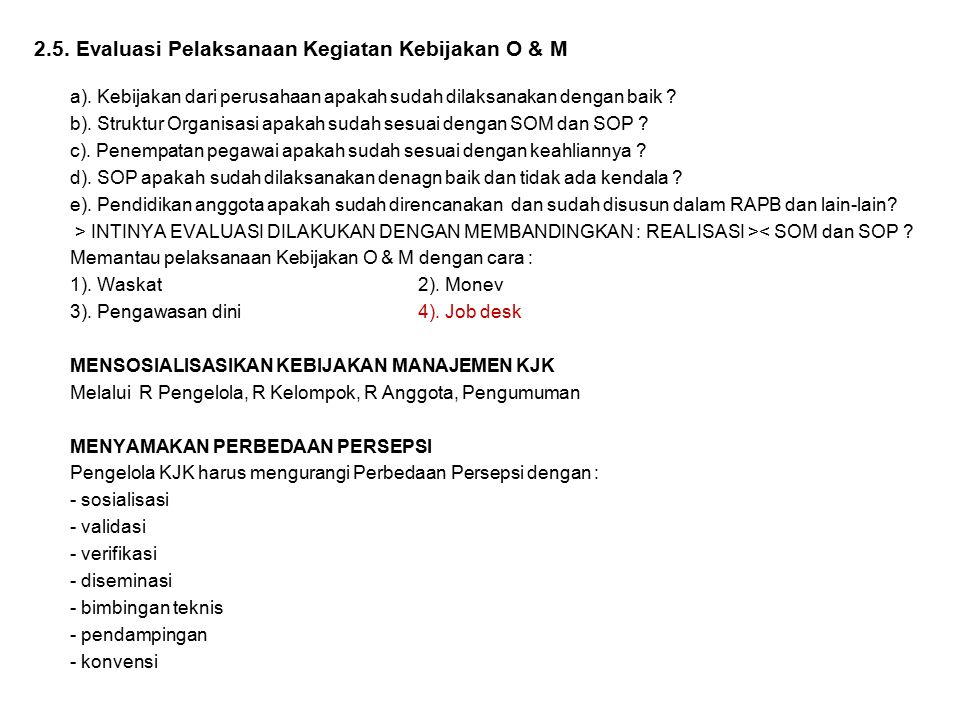 MELAKSANAKAN KEBIJAKAN O & M KJK 2.1. PRINSIP KEHATI-HATIAN Penilaian permohonan pinjaman dpt menggunakan 5 C. MELAKSANAKAN KEHATI-HATIAN Melaksanakan