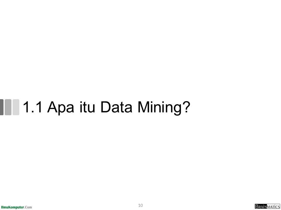 1.1 Apa itu Data Mining 10