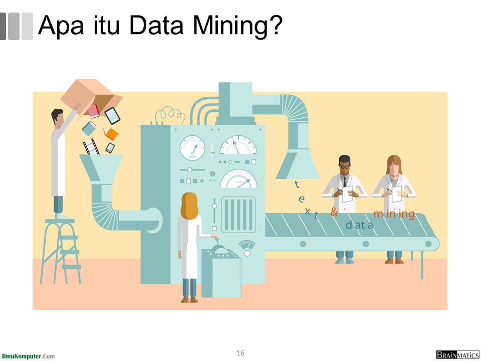 16 Apa itu Data Mining