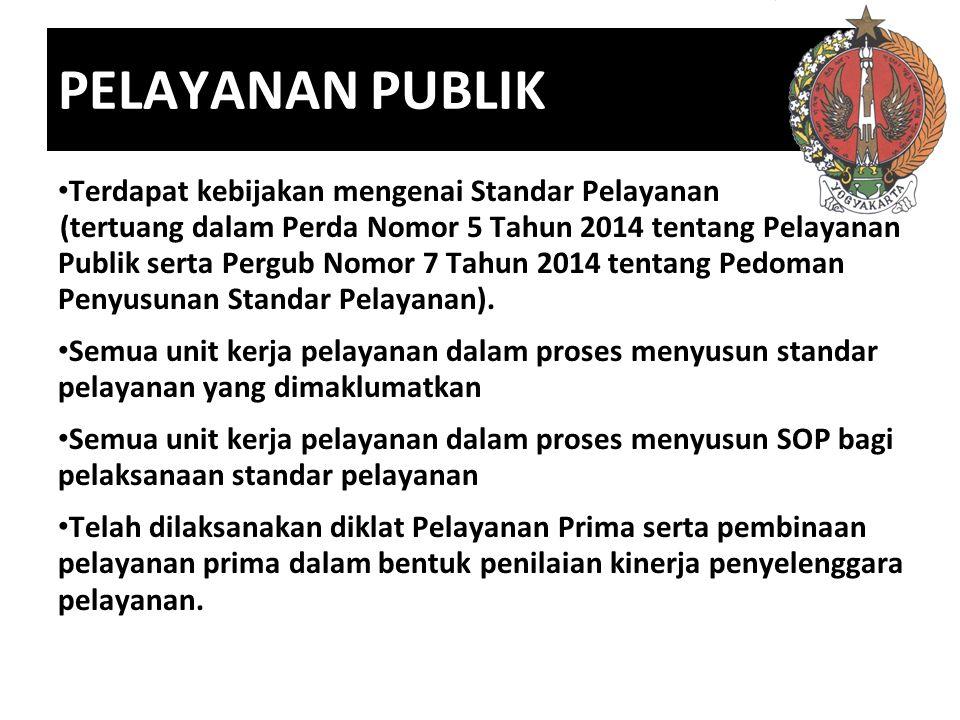 PELAYANAN PUBLIK Terdapat kebijakan mengenai Standar Pelayanan (tertuang dalam Perda Nomor 5 Tahun 2014 tentang Pelayanan Publik serta Pergub Nomor 7 Tahun 2014 tentang Pedoman Penyusunan Standar Pelayanan).