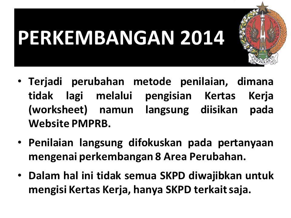 PERKEMBANGAN 2014 Terjadi perubahan metode penilaian, dimana tidak lagi melalui pengisian Kertas Kerja (worksheet) namun langsung diisikan pada Website PMPRB.