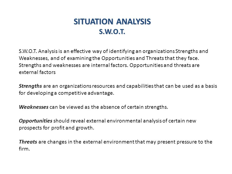SITUATION ANALYSIS S.W.O.T. S.W.O.T.