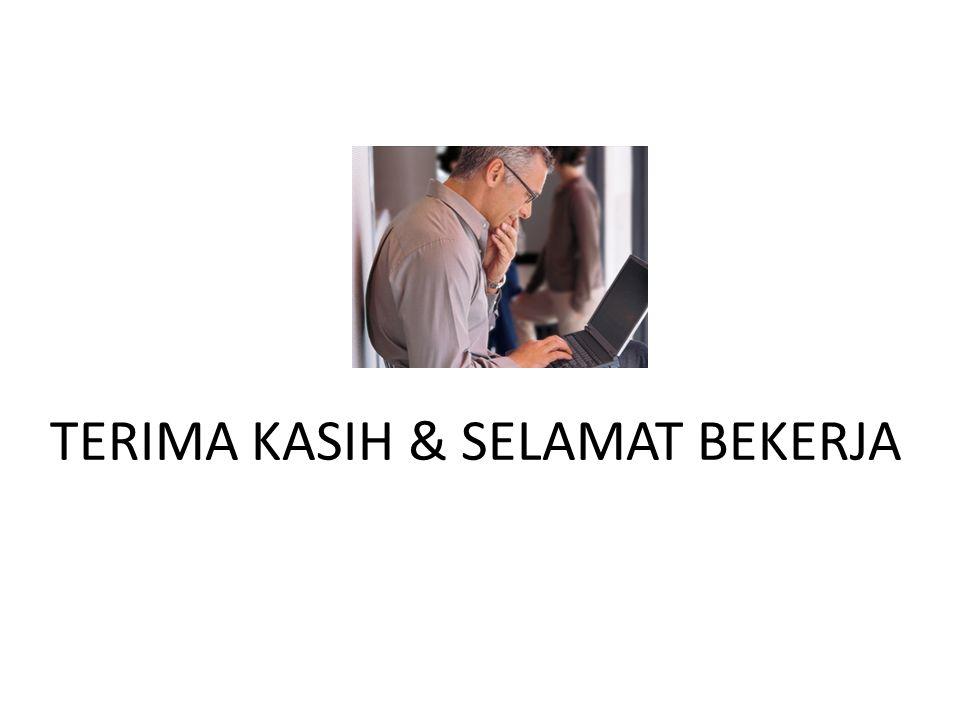 TERIMA KASIH & SELAMAT BEKERJA