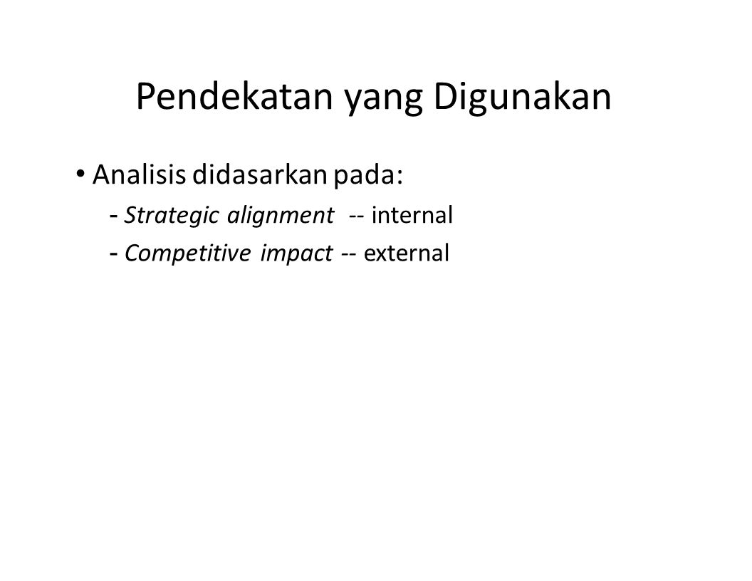 HASIL DARI ANALISIS EKSTERNAL Analisis eksternal terdiri dari dua jenis : - Analisis lingkungan makro.