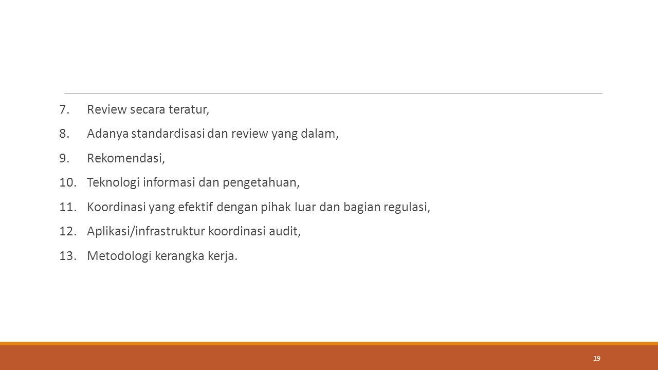 7.Review secara teratur, 8. Adanya standardisasi dan review yang dalam, 9.