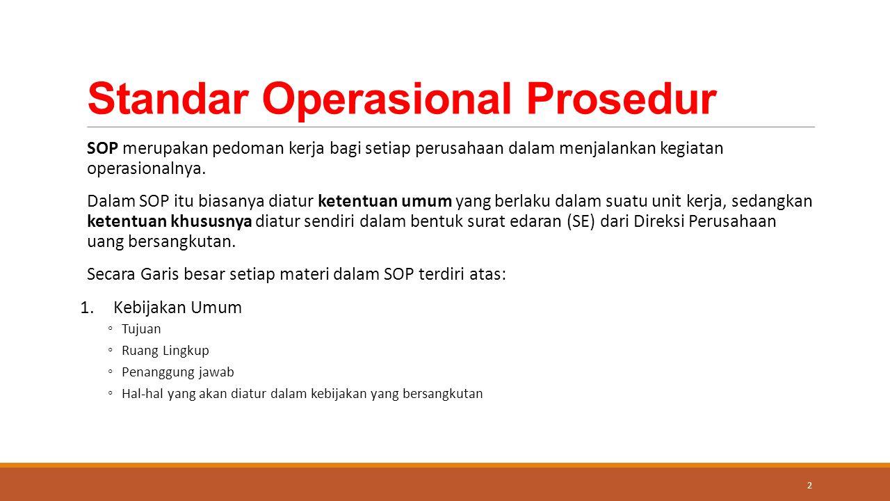 Standar Operasional Prosedur SOP merupakan pedoman kerja bagi setiap perusahaan dalam menjalankan kegiatan operasionalnya.
