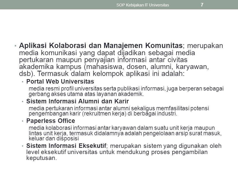 Aplikasi Kolaborasi dan Manajemen Komunitas; merupakan media komunikasi yang dapat dijadikan sebagai media pertukaran maupun penyajian informasi antar civitas akademika kampus (mahasiswa, dosen, alumni, karyawan, dsb).