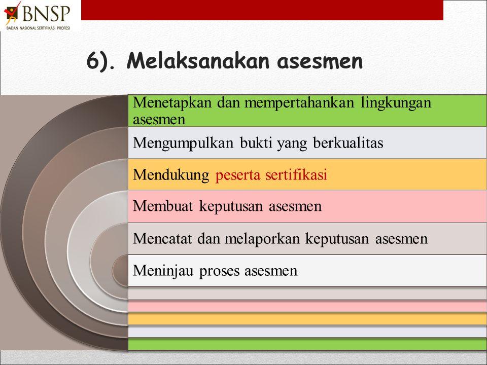 5). Merencanakan & mengorganisasikan asesmen Menerima tugas merencanakan dan mengorganisasikan asesmen Menentukan pendekatan asesmenMenyiapkan Rencana