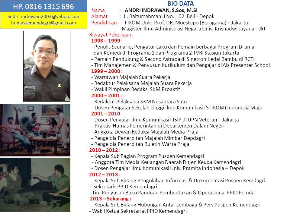 BIO DATA 1.Nama : ANDRI INDRAWAN, S.Sos, M.Si 2.Alamat : Jl.
