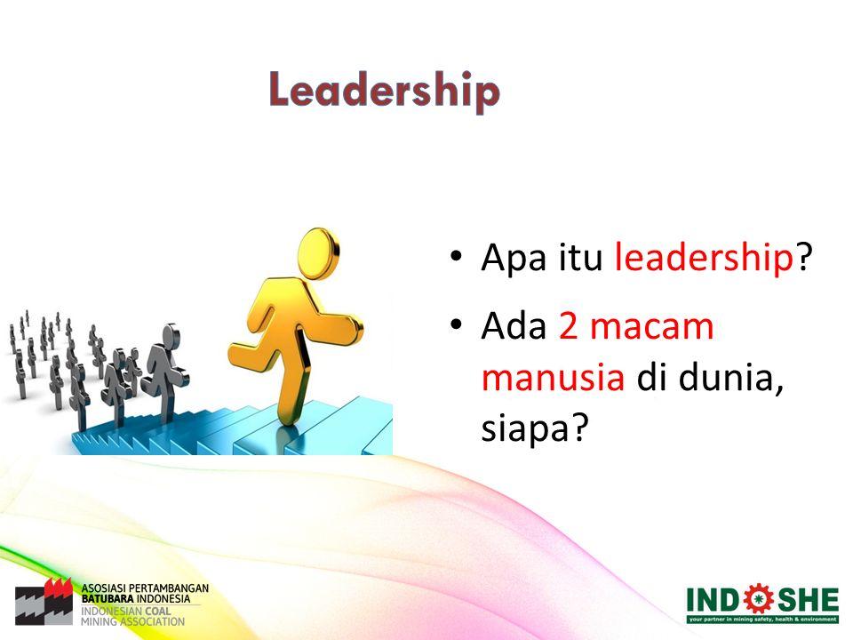 Apa itu leadership? Ada 2 macam manusia di dunia, siapa?