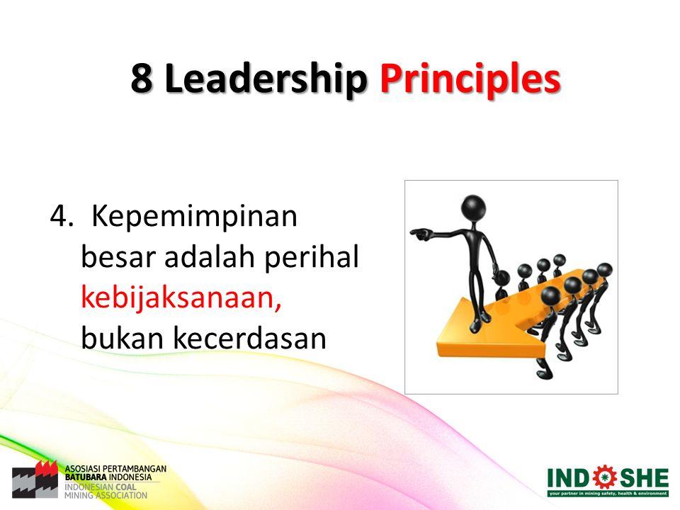 4. Kepemimpinan besar adalah perihal kebijaksanaan, bukan kecerdasan 8 Leadership Principles