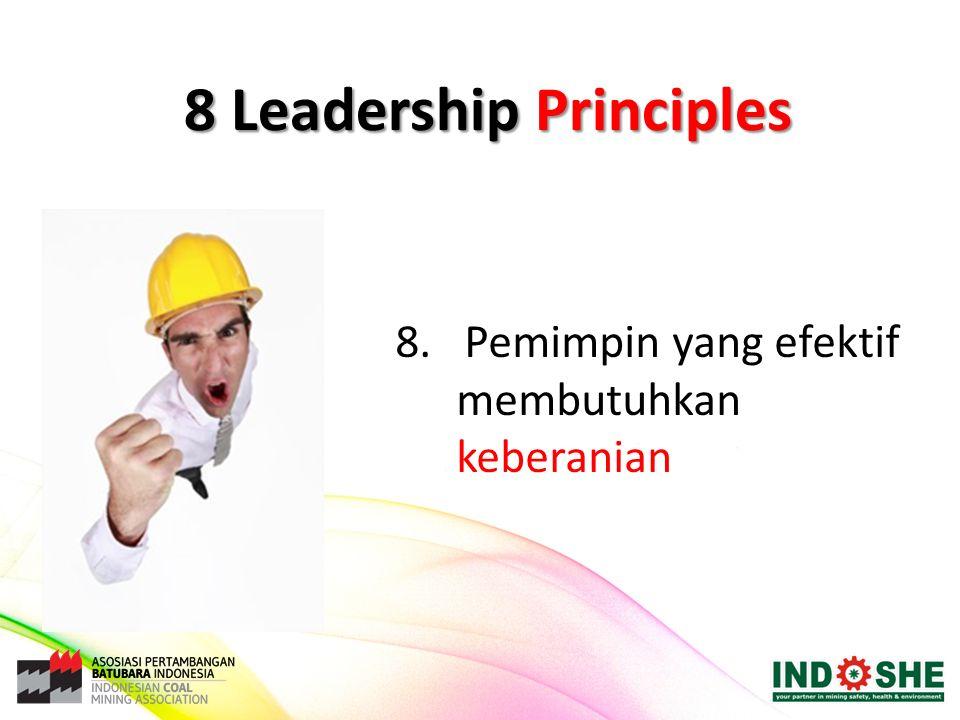8. Pemimpin yang efektif membutuhkan keberanian 8 Leadership Principles