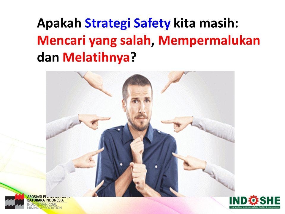 Apakah Strategi Safety kita masih: Mencari yang salah, Mempermalukan dan Melatihnya?