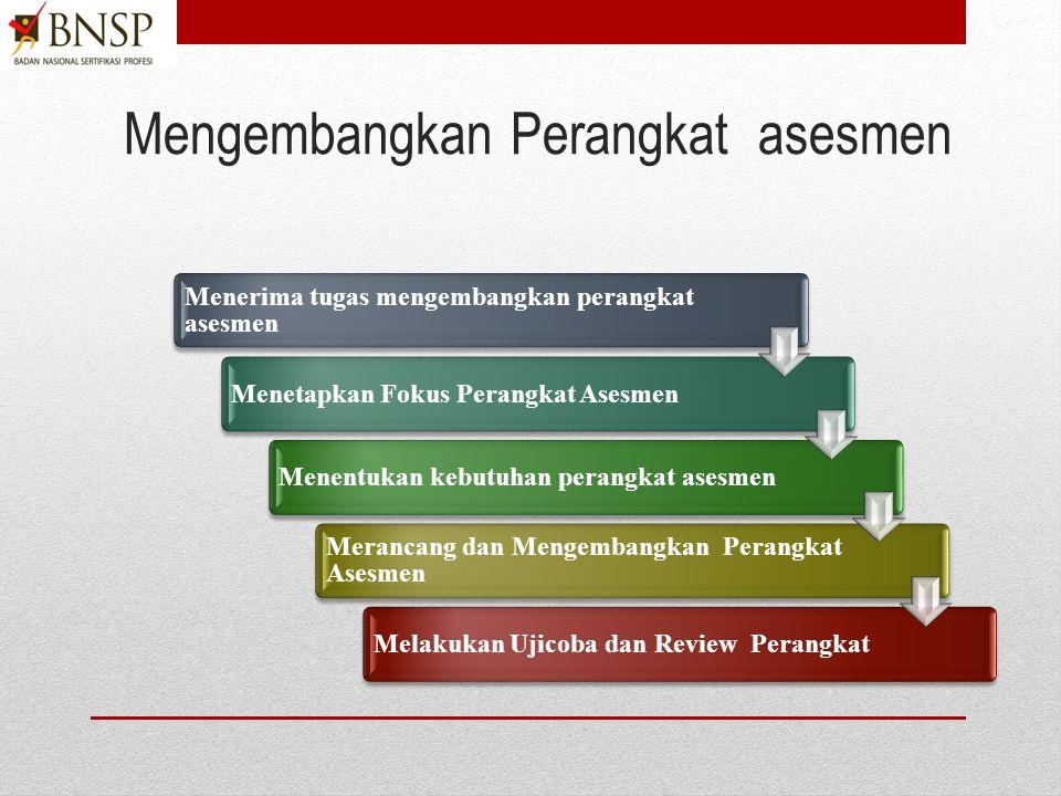 Melaksanakan asesmen Menetapkan dan mempertahankan lingkungan asesmen Mengumpulkan bukti yang berkualitas Mendukung kandidat Membuat keputusan asesmen Mencatat dan melaporkan keputusan asesmen Meninjau proses asesmen