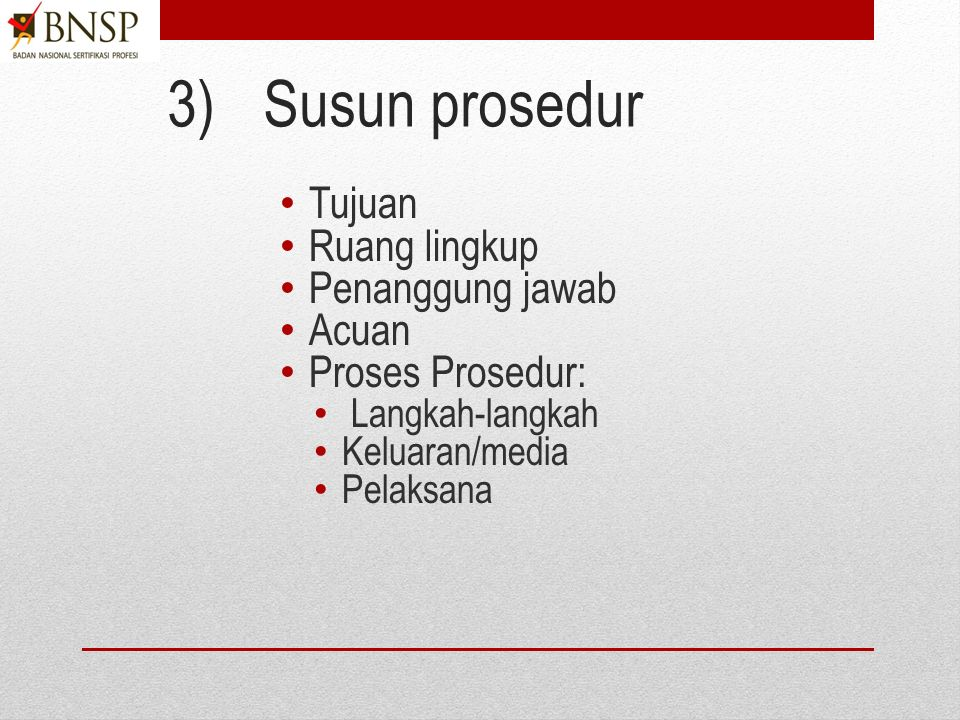 daftar dokumen prosedur NONO.KODE PROSEDUR JUDUL Pengembangan dan pemeliharaan skema sertifikasi Prosedur sertifkasi Prosedur pemeliharaan sertifikasi