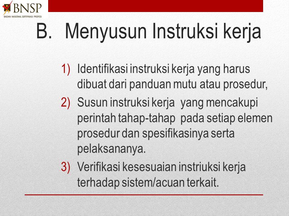 3) Verifikasi kesesuaian langkah terhadap sistem/acuan terkait Kesesuaian terhadap elemen standar kompetensi Kesesuaian dengan langkah-langkah SOP Kes
