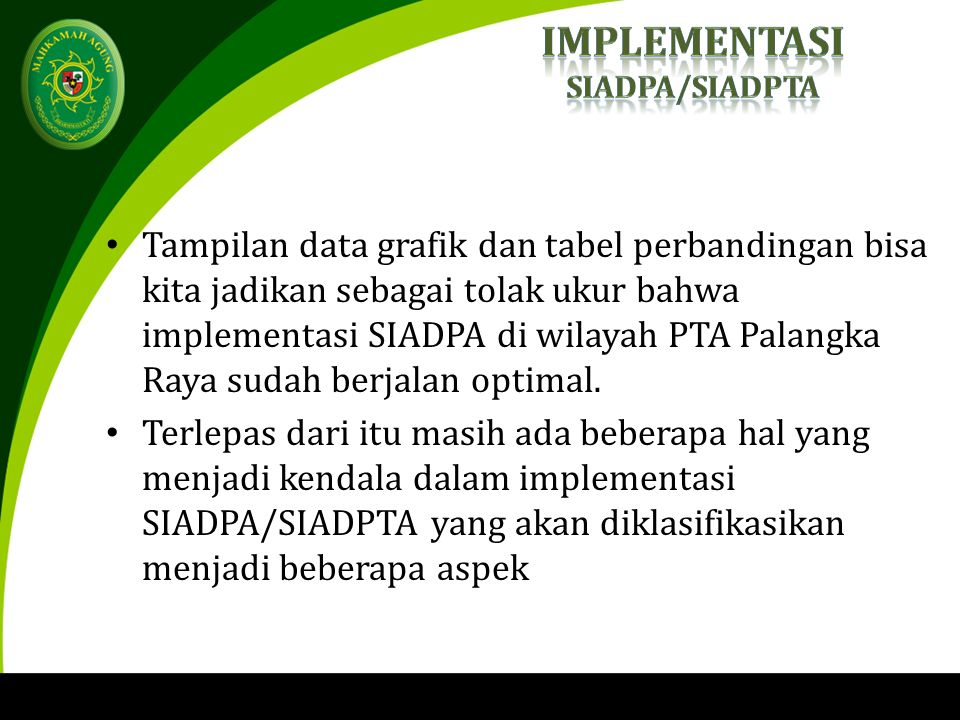 Tampilan data grafik dan tabel perbandingan bisa kita jadikan sebagai tolak ukur bahwa implementasi SIADPA di wilayah PTA Palangka Raya sudah berjalan optimal.