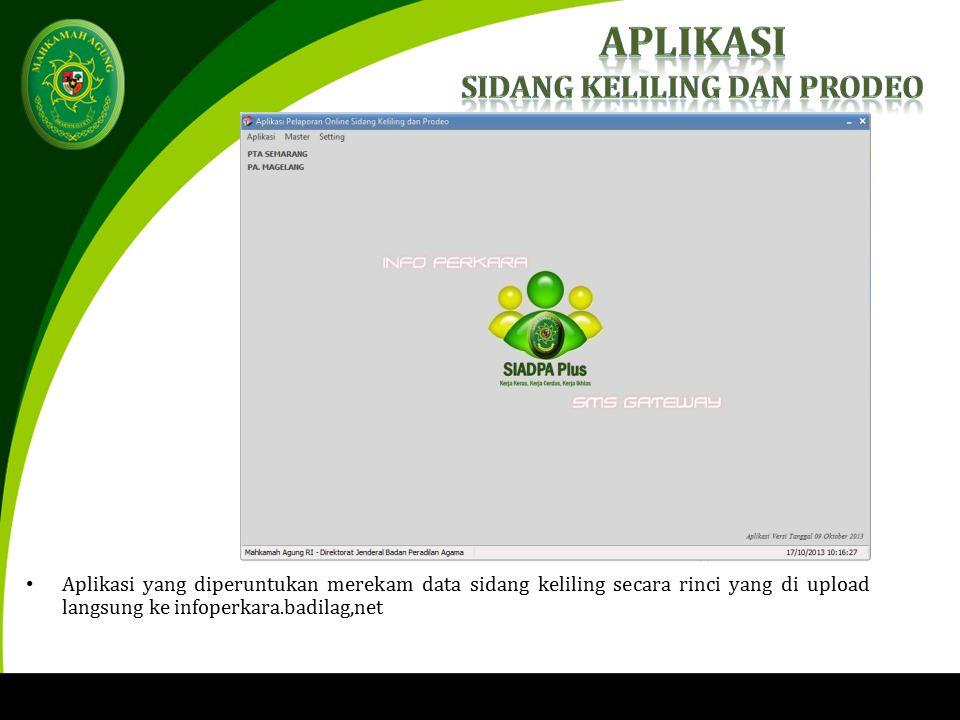 Aplikasi yang diperuntukan merekam data sidang keliling secara rinci yang di upload langsung ke infoperkara.badilag,net