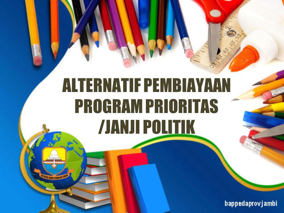 ALTERNATIF PEMBIAYAAN PROGRAM PRIORITAS /JANJI POLITIK