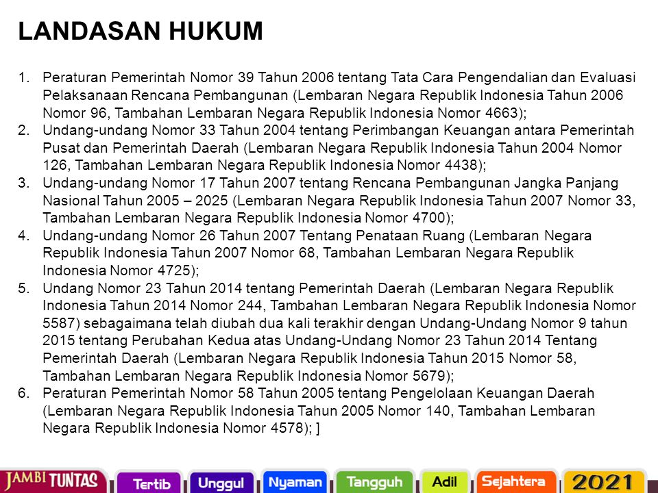 1.Peraturan Pemerintah Nomor 39 Tahun 2006 tentang Tata Cara Pengendalian dan Evaluasi Pelaksanaan Rencana Pembangunan (Lembaran Negara Republik Indon