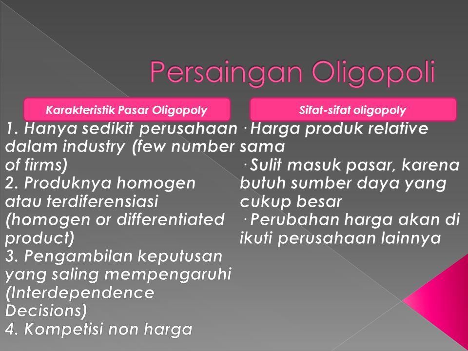 Karakteristik Pasar OligopolySifat-sifat oligopoly
