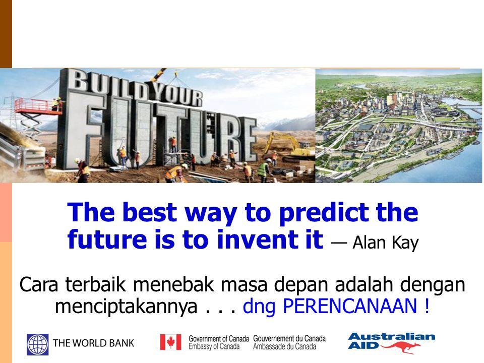 The best way to predict the future is to invent it — Alan Kay Cara terbaik menebak masa depan adalah dengan menciptakannya...