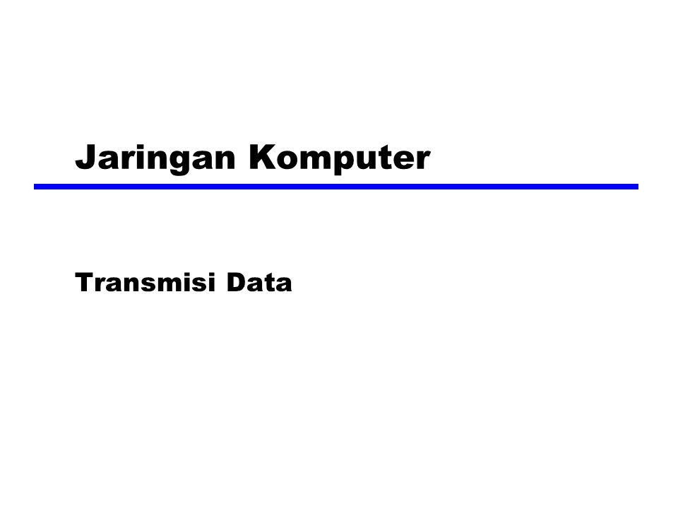 Jaringan Komputer Transmisi Data