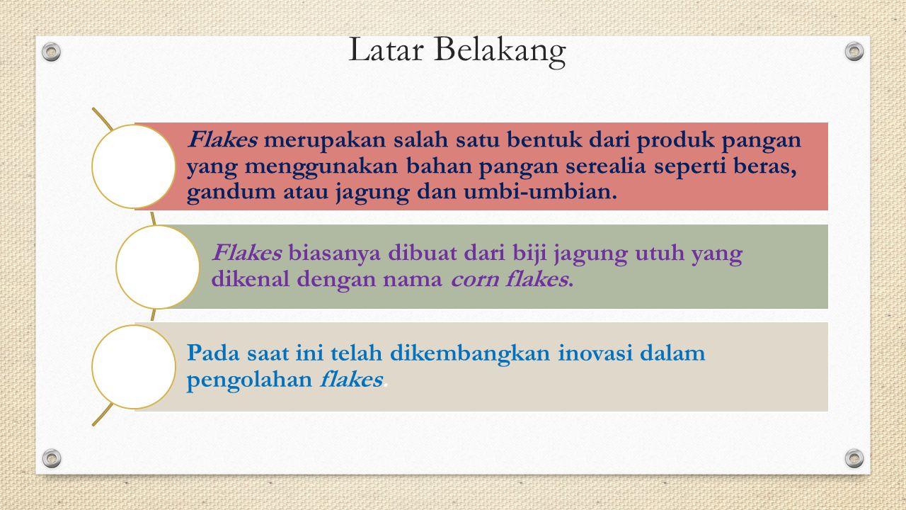 Inovasi dalam pengolahan flakes dilakukan untuk meningkatkan nilai nutrisi dari flakes tersebut.