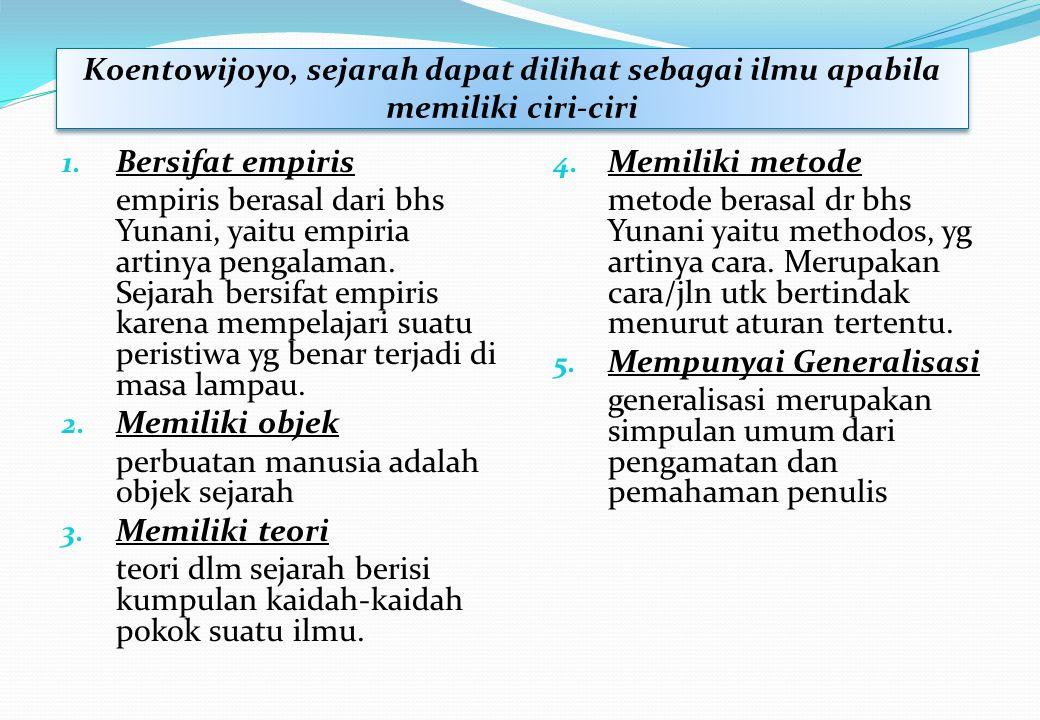 1.Bersifat empiris empiris berasal dari bhs Yunani, yaitu empiria artinya pengalaman.