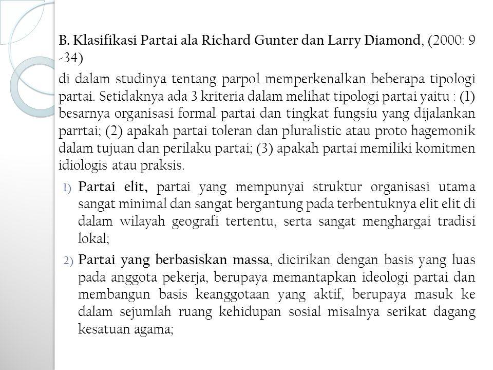 B. Klasifikasi Partai ala Richard Gunter dan Larry Diamond, (2000: 9 -34) di dalam studinya tentang parpol memperkenalkan beberapa tipologi partai. Se