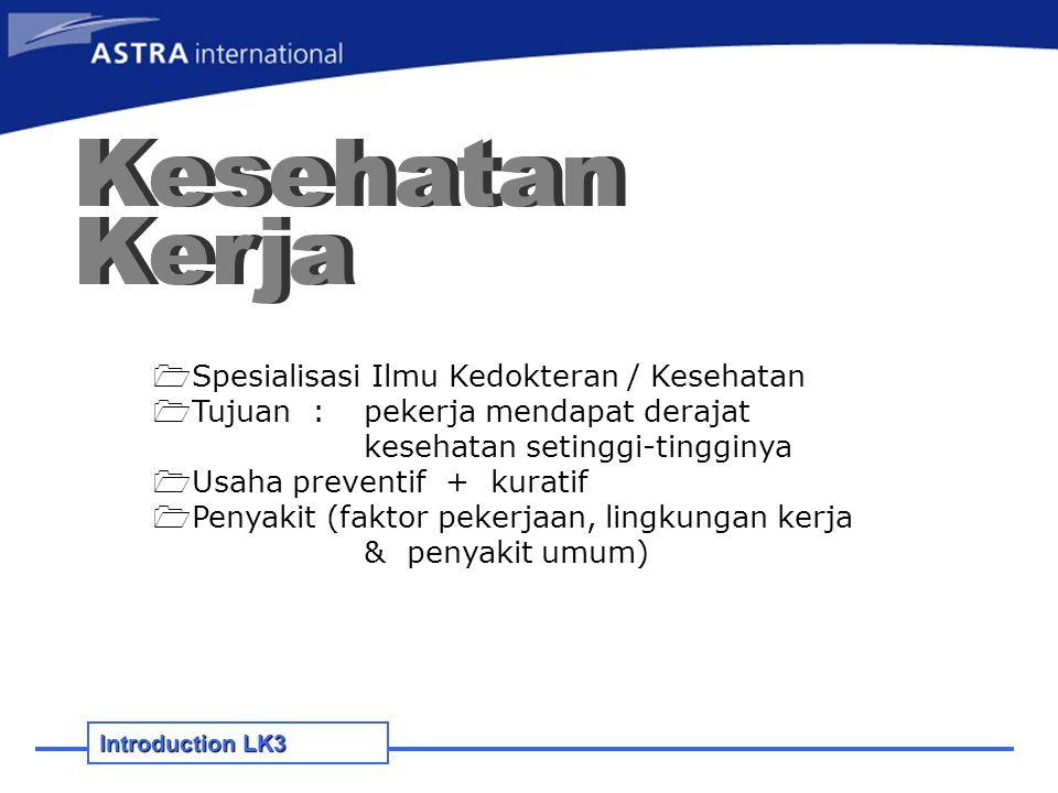 Higene Perusahaan Introduction LK3  Spesialisasi Ilmu Higene  Menilai faktor penyebab penyakit di lingkungan kerja (pengukuran)  Koreksi lingkungan  Pencegahan (pekerja + masyarakat)  Derajat kesehatan