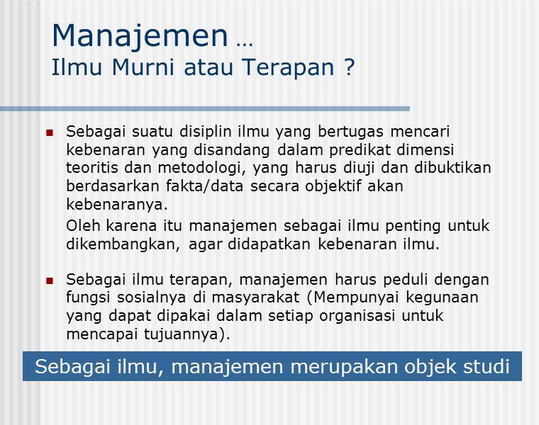 Manajemen … Ilmu Murni atau Terapan .