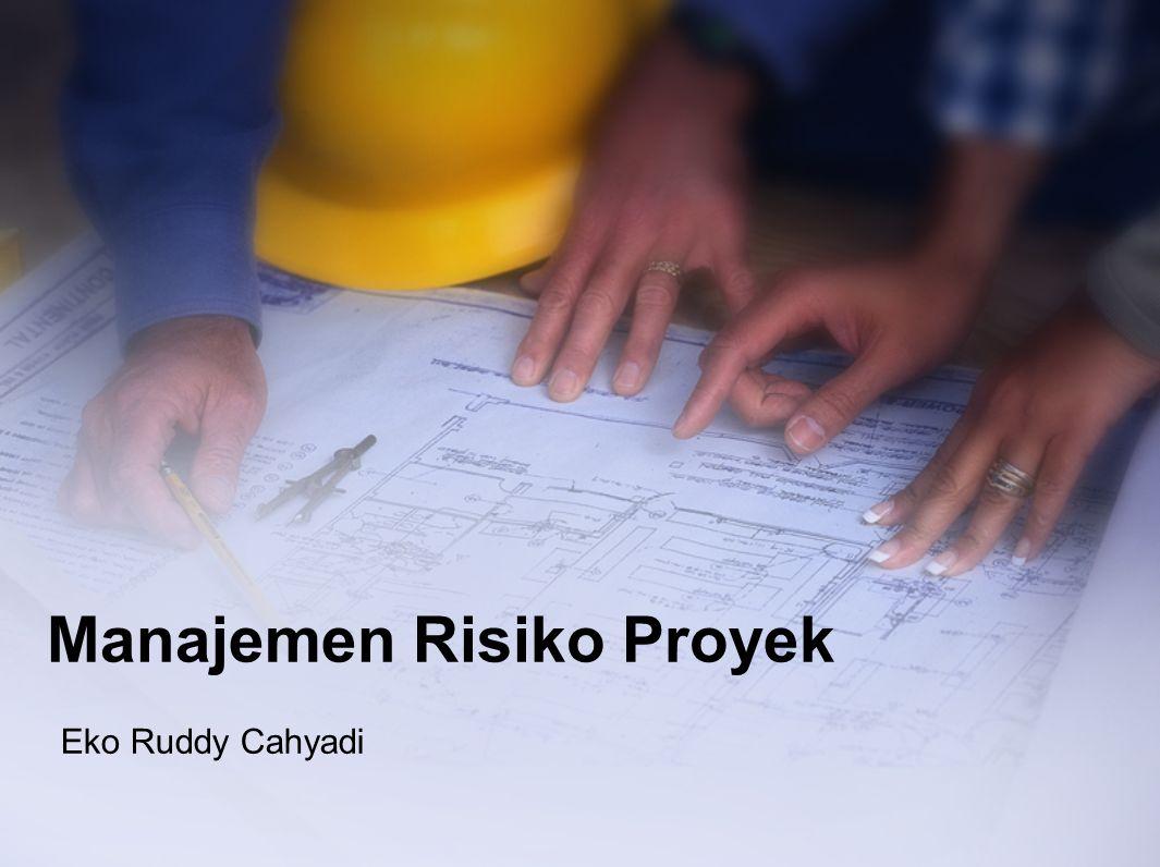 Manajemen Risiko Proyek Eko Ruddy Cahyadi