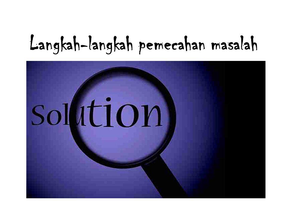 Langkah-langkah pemecahan masalah