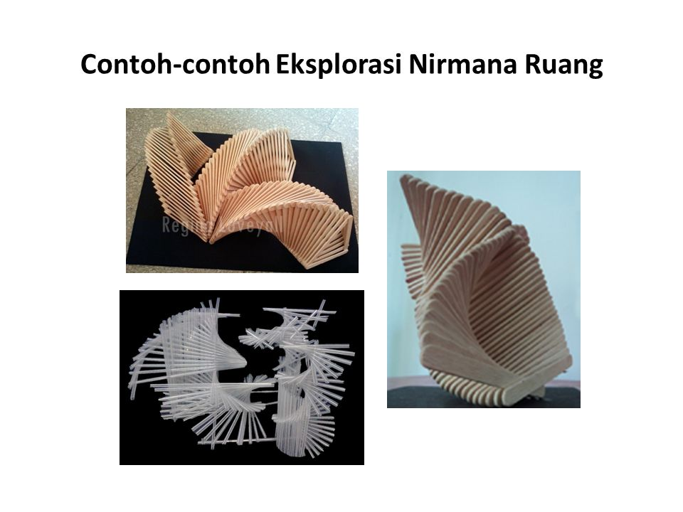 Contoh-contoh Eksplorasi Nirmana Ruang