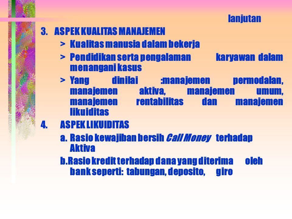 PENILAIAN KESEHATAN BANK 1.ASPEK PERMODALAN Yang dinilai  permodalan yang ada didasarkan pada kewajiban penyediaan modal minimum bank.  CAR (Capital