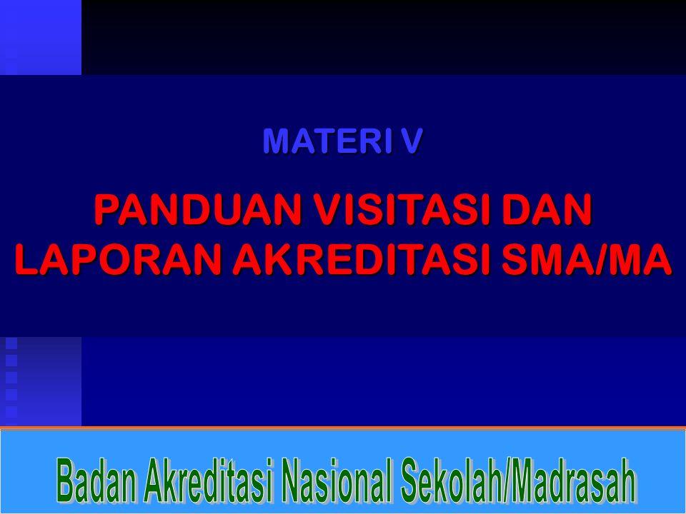 www.ban-sm.or.id1 MATERI V PANDUAN VISITASI DAN LAPORAN AKREDITASI SMA/MA