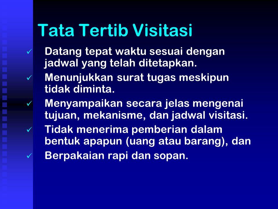 Tata Tertib Visitasi Datang tepat waktu sesuai dengan jadwal yang telah ditetapkan.
