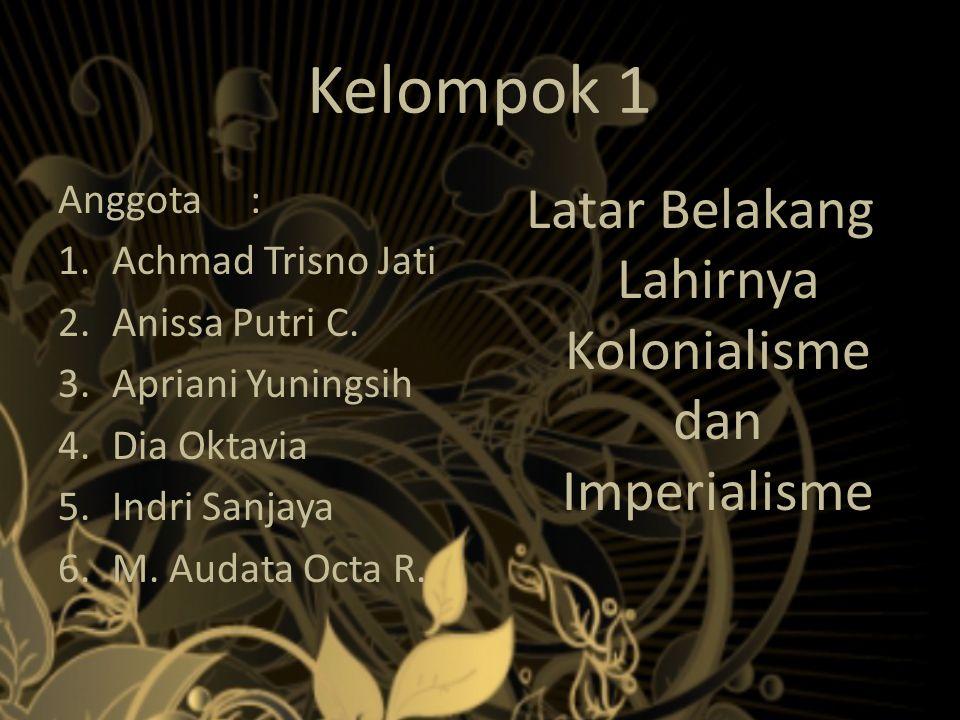 Kelompok 1 Anggota: 1.Achmad Trisno Jati 2.Anissa Putri C.